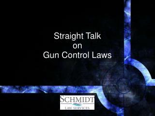 Straight Talk on Gun Control Laws