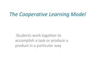 The Cooperative Learning Model