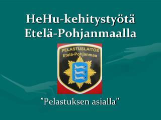 HeHu-kehitystyötä  Etelä-Pohjanmaalla