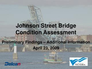 Johnson Street Bridge Condition Assessment
