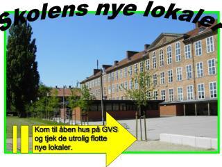 Skolens nye lokaler