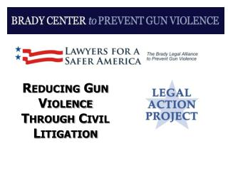 Reducing Gun Violence Through Civil Litigation