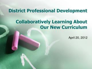 District Professional Development    Collaboratively Learning About Our New Curriculum