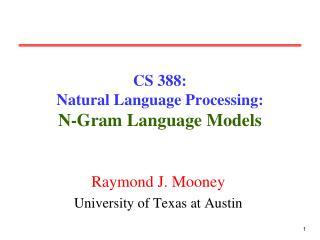 CS 388:  Natural Language Processing: N-Gram Language Models