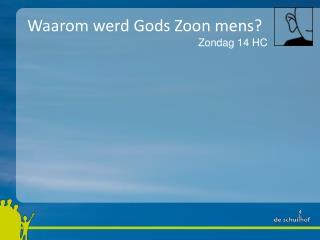 Waarom werd Gods Zoon mens?
