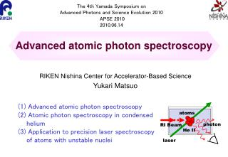 The 4th Yamada Symposium on  Advanced Photons and Science Evolution 2010  APSE 2010   2010.06.14