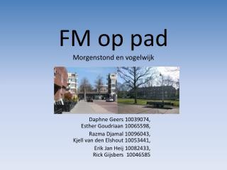 FM op pad Morgenstond en vogelwijk