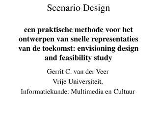 Gerrit C. van der Veer Vrije Universiteit, Informatiekunde: Multimedia en Cultuur