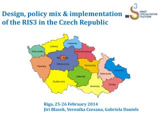 Design, policy mix  &  implementation of the RIS3  in the Czech Republic
