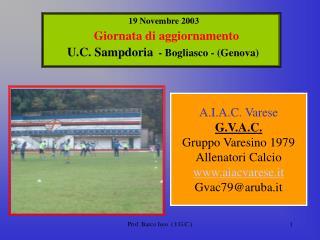 19 Novembre 2003 Giornata di aggiornamento U.C. Sampdoria   - Bogliasco - (Genova)