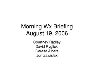 Morning Wx Briefing August 19, 2006