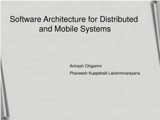 Software Architecture for Distributed  and Mobile Systems
