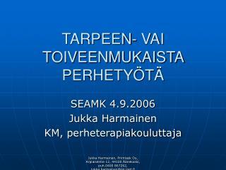 TARPEEN- VAI TOIVEENMUKAISTA PERHETY�T�