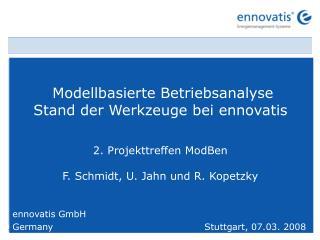 Modellbasierte Betriebsanalyse      Stand der Werkzeuge bei ennovatis 2. Projekttreffen ModBen