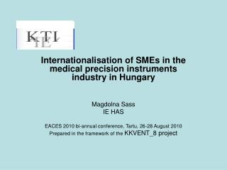 Internationalisation of SMEs in the medical precision instruments industry in Hungary