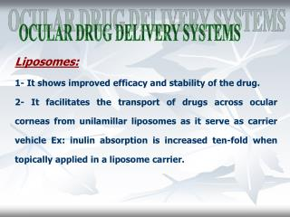 Liposomes: 1- It shows improved efficacy and stability of the drug.
