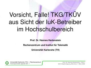 Vorsicht, Falle! TKG/TK�V aus Sicht der IuK-Betreiber im Hochschulbereich