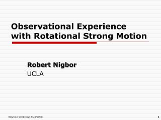 Observational Experience with Rotational Strong Motion
