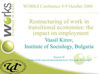 WORKS Conference 8-9 October 2008