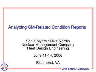 Sonja Myers / Mike Nordin Nuclear Management Company Fleet Design Engineering