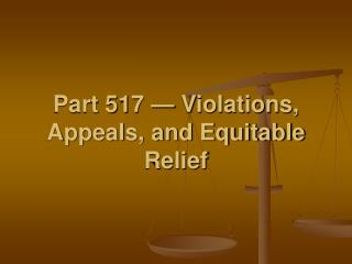 Part 517 — Violations, Appeals, and Equitable Relief