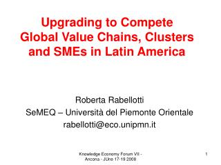 Upgrading to Compete Global Value Chains, Clusters and SMEs in Latin America