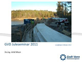 GVD Juleseminar 2011                      Landfalltjern Oktober 2011