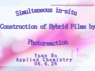 Simultaneous in-situ  Construction of Hybrid Films by  Photoreaction