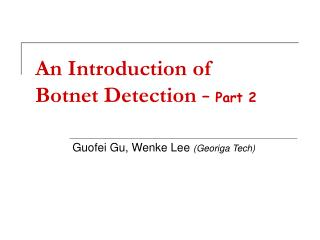 An Introduction of  Botnet Detection  –  Part 2