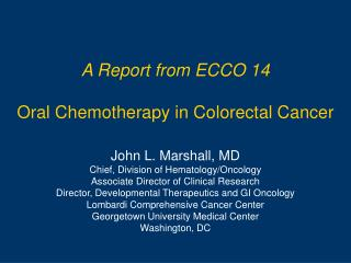 A Report from ECCO 14 Oral Chemotherapy in Colorectal Cancer