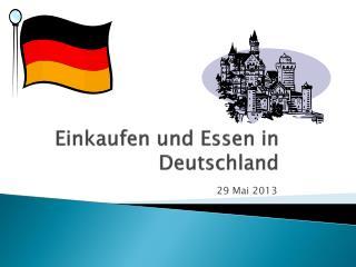 Einkaufen  und Essen in Deutschland