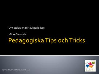 Pedagogiska Tips och Tricks