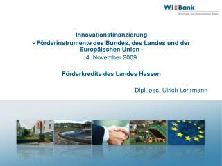 Innovationsfinanzierung - Förderinstrumente des Bundes, des Landes und der Europäischen Union -