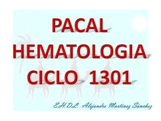 PACAL HEMATOLOGIA CICLO  1301