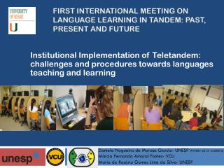 First international  meeting  on Language learning  in  tandem :  past ,  present and  future