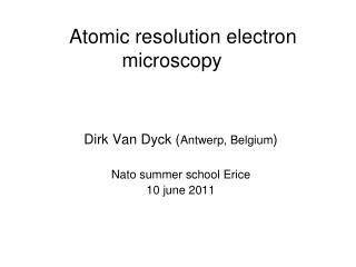 Atomic resolution electron microscopy