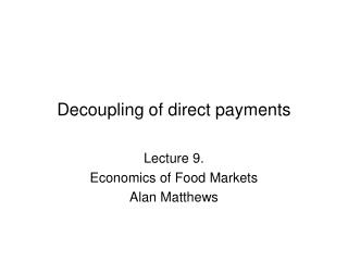 Decoupling of direct payments