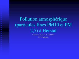 Pollution atmosphérique (particules fines PM10 et PM 2,5) à Herstal