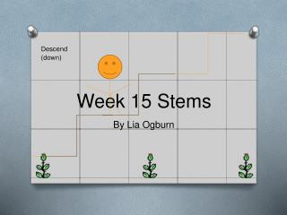 Week 15 Stems
