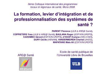 3ème Colloque international des programmes locaux & régionaux de santé, Mons 2008