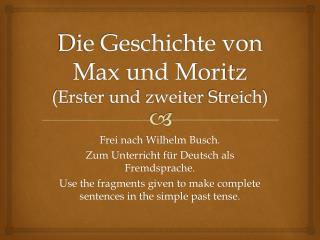 Die Geschichte von Max und Moritz ( Erster  und  zweiter Streich )