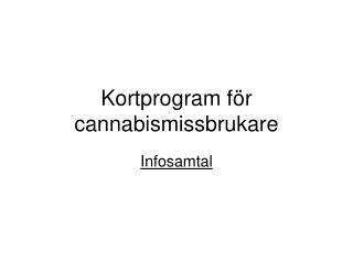 Kortprogram för cannabismissbrukare