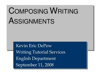 COMPOSING WRITING ASSIGNMENTS