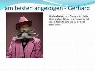 am  besten angezogen  - Gerhard