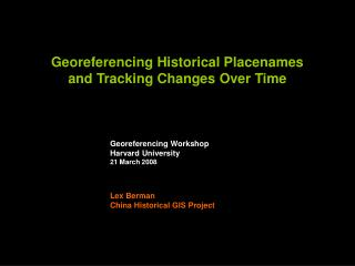 Georeferencing Historical Placenames  and Tracking Changes Over Time