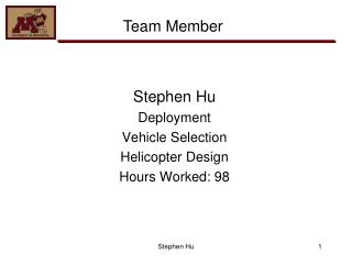 Stephen Hu Deployment Vehicle Selection Helicopter Design Hours Worked: 98