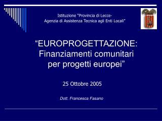 �EUROPROGETTAZIONE:  Finanziamenti comunitari  per progetti europei�