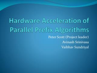 Hardware Acceleration of Parallel Prefix Algorithms