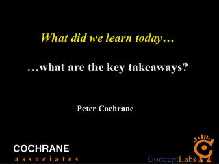 What did we learn today… …what are the key takeaways?