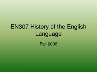 EN307 History of the English Language